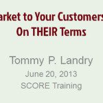 Market to Customers Online on Their Terms, Tommy Landry, Return On Now presentation to SCORE Austin