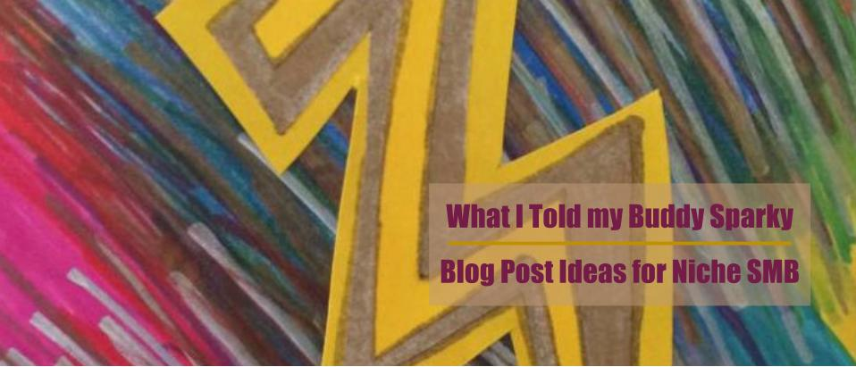 Brainstorming Blog Post Ideas for Niche SMB and Sparky