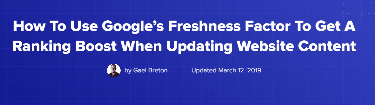 How to use Google Freshness factors to improve rankings on content